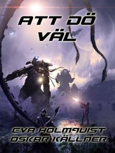 Att dö väl. En E-novell som jag skrev tillsammans med en av mina författarvänner Eva Holmquist.